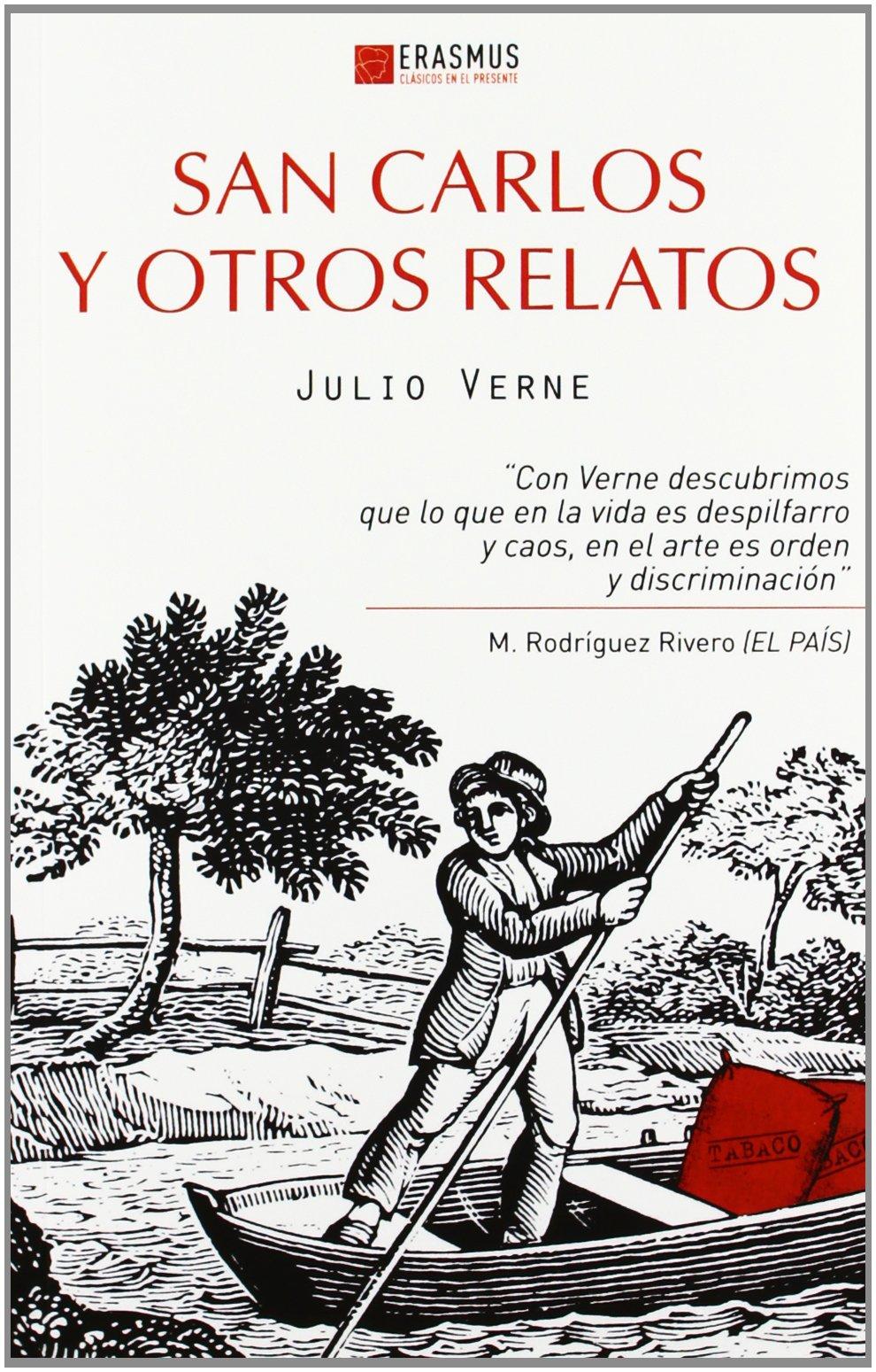 San Carlos y otros relatos (CLÁSICOS EN EL PRESENTE) Tapa blanda – 15 nov 2012 Julio Verne ERASMUS EDICIONES 8415462050 Adventure