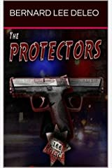 The Protectors: A Police Action Novel: Two cops against Oakland Criminals (Vigilante Cops Book 1) Kindle Edition