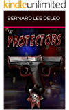 The Protectors: A Police Action Novel (Vigilante Cops Book 1)