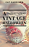 A Vintage Halloween (Memories of Old Antique Shop Book 3)