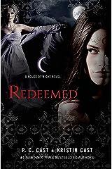 Redeemed: A House of Night Novel Kindle Edition