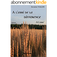 A l'abri de la différence: tome 1 - L'abri