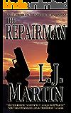 The Repairman: A Mike Reardon Novel (The Repairman Series Book 1)