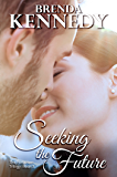 Seeking the Future (The Forgotten Trilogy Book 3)