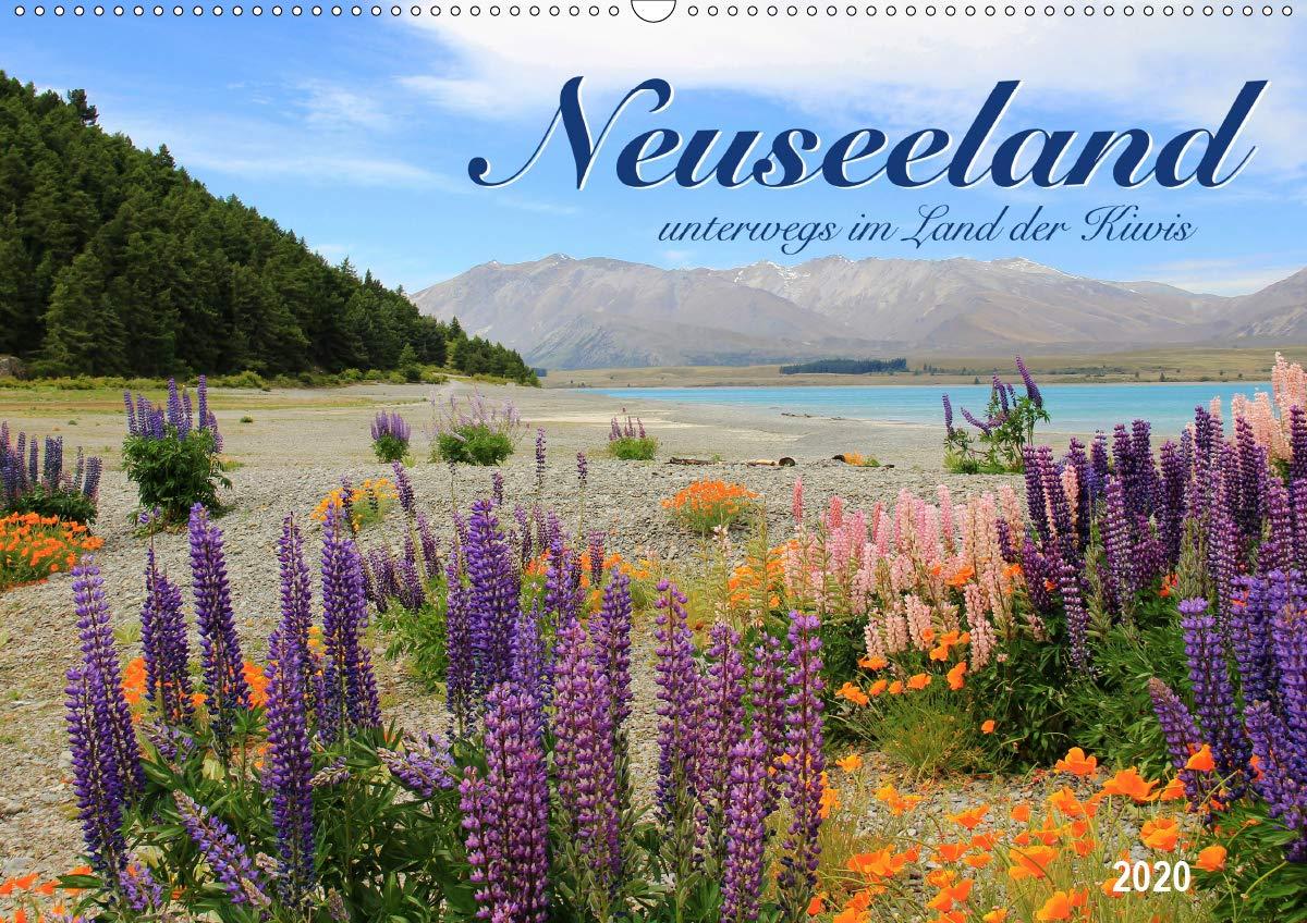 Neuseeland   Unterwegs Im Land Der Kiwis  Wandkalender 2020 DIN A2 Quer   Erlebe Eines Der Faszinierendsten Länder Der Welt  Monatskalender 14 Seiten    CALVENDO Orte