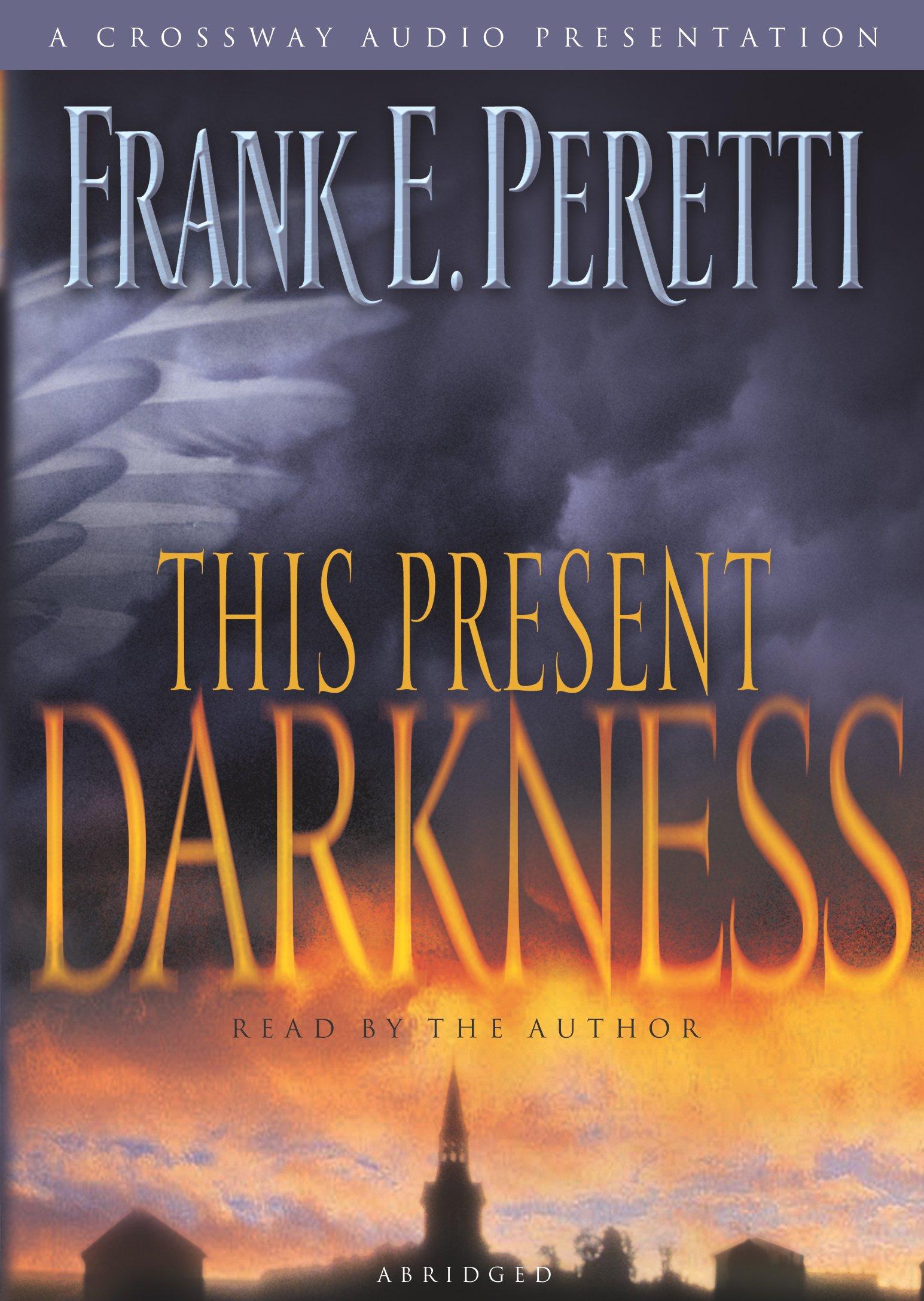 This Present Darkness: Amazon: Frank E Peretti: 9781581345254: Books