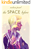 The Space Before: (A Prequel Novella) (The Space Between Heartbeats)