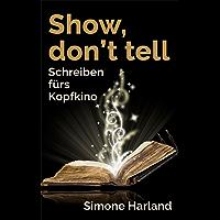 Show, don't tell: Schreiben fürs Kopfkino