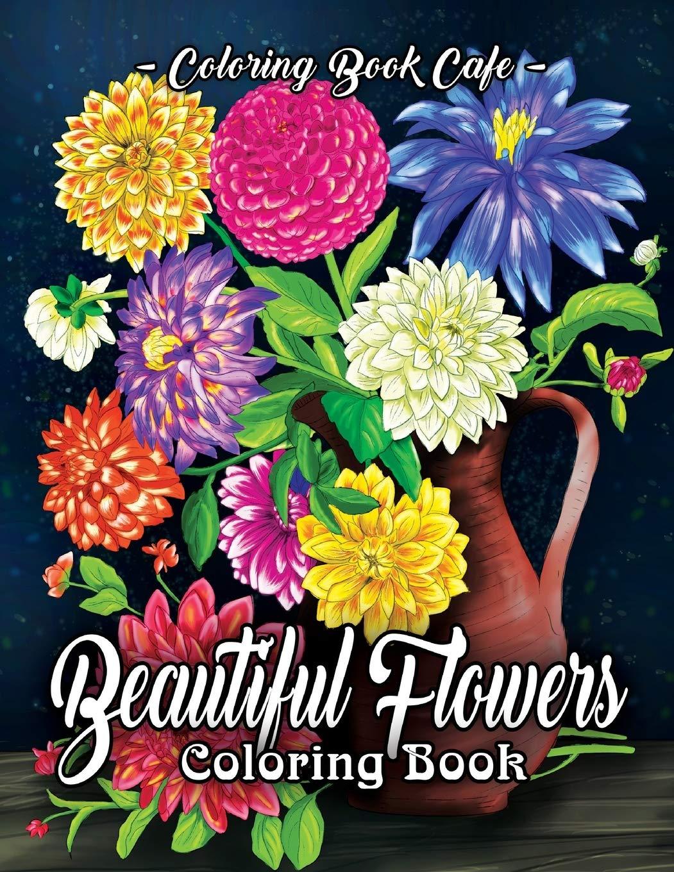 Beautiful Flowers Coloring Book Arrangements