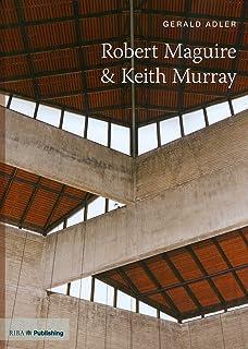 Robert Maguire & Keith Murray (20th Century Architects) (Twentieth Century  Architects)