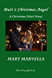 Matt's Christmas Angel: A Christmas Short Story