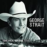 Strait George-Somewhere in Tex