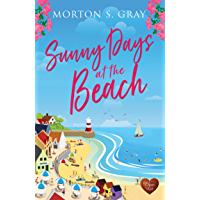 Sunny Days at the Beach: Escape to the seaside with this heart-warming, feel-good romance