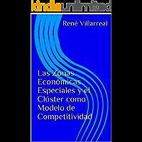 Las Zonas Económicas Especiales y el Clúster como Modelo de Competitividad