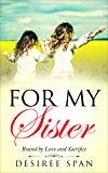 For my Sister: Bound by love and sacrifice