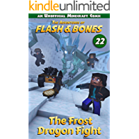 The Frost Dragon Fight: Great Minecraft Books Series (Flash and Bones Book 22)