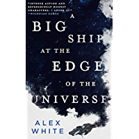 A Big Ship at the Edge of the Universe (The Salvagers Book 1) book cover