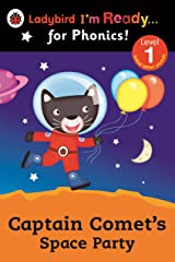Captain Comet's Space Party Ladybird I'm Ready for Phonics: Level 1 (Ladybird I'm Ready ... for Phonics! Level 1) Kindle Edition