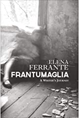 Frantumaglia: A Writer's Journey Kindle Edition