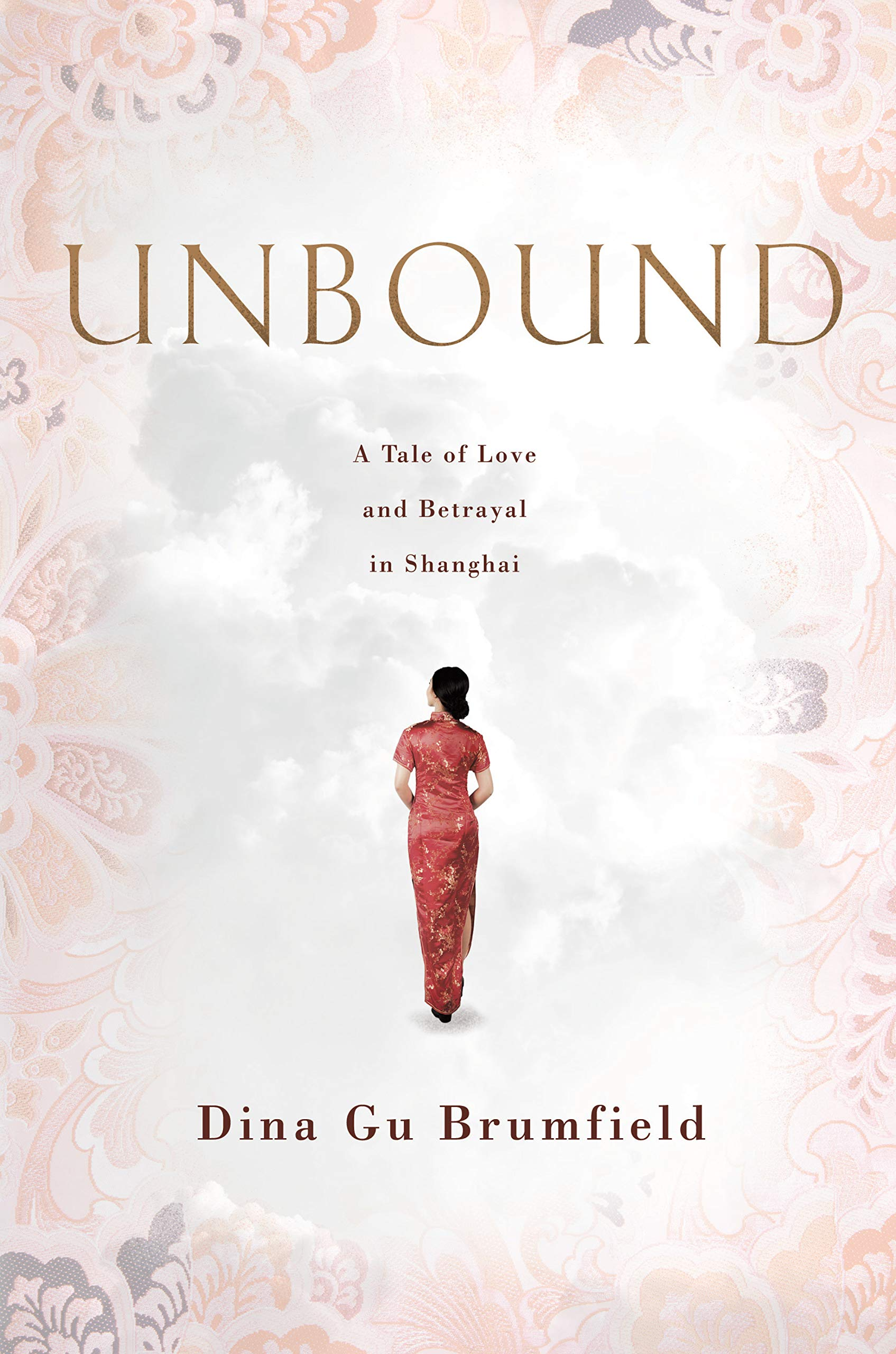 Amazon.com: Unbound: A Tale of Love and Betrayal in Shanghai  (9781626347144): Dina Gu Brumfield: Books