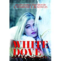 White Dove: The Adventures of Madam Mollie Teal (The Doughnut Tree Series Book 1)
