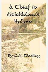 A Thief in Stickleback Hollow: A British Victorian Mystery with danger, intrigue, grit, whimsy, and an unlikely sleuthing trio (The Mysteries of Stickleback Hollow Book 1) Kindle Edition