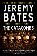 The Catacombs: A gripping horror thriller (World's Scariest Places Book 2) Kindle Edition