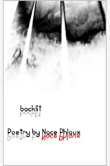 Backlit: Poetry by Nace Phlaux Kindle Edition