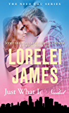 Just What I Needed (Need You Series Book 2)