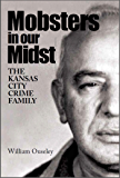 Mobsters in our Midst - THE KANSAS CITY CRIME FAMILY