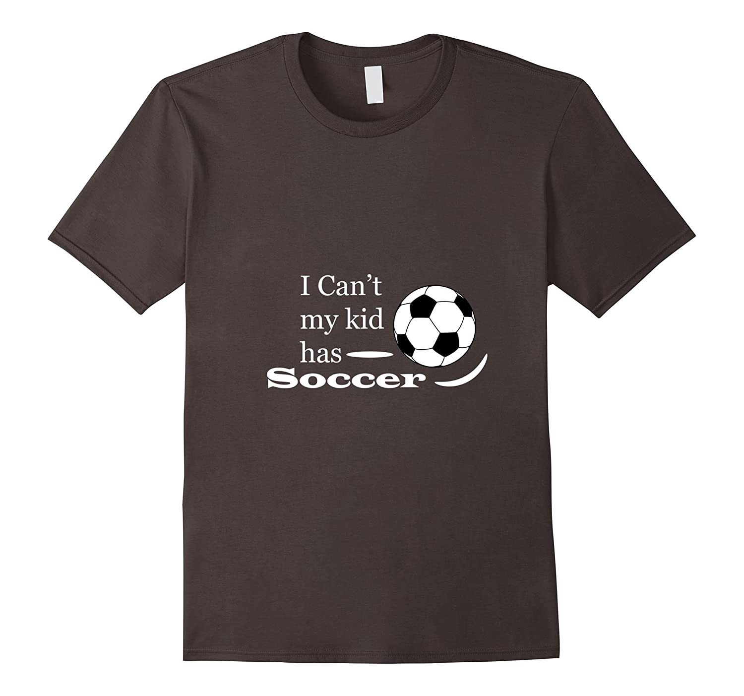 I Cant My Kid Has Soccer Coolest Awesome Party T-Shirt-CD