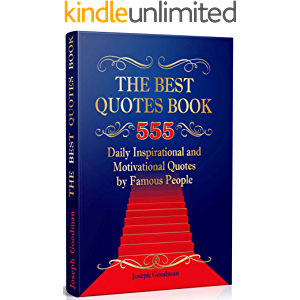 The Best Quotes Book: 555 Daily Inspirational and Motivational Quotations by Famous People (Quotes of The Day…