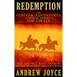 Redemption: The Further Adventures of Huck Finn and Tom Sawyer