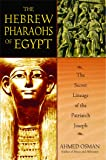 The Hebrew Pharaohs of Egypt: The Secret Lineage of