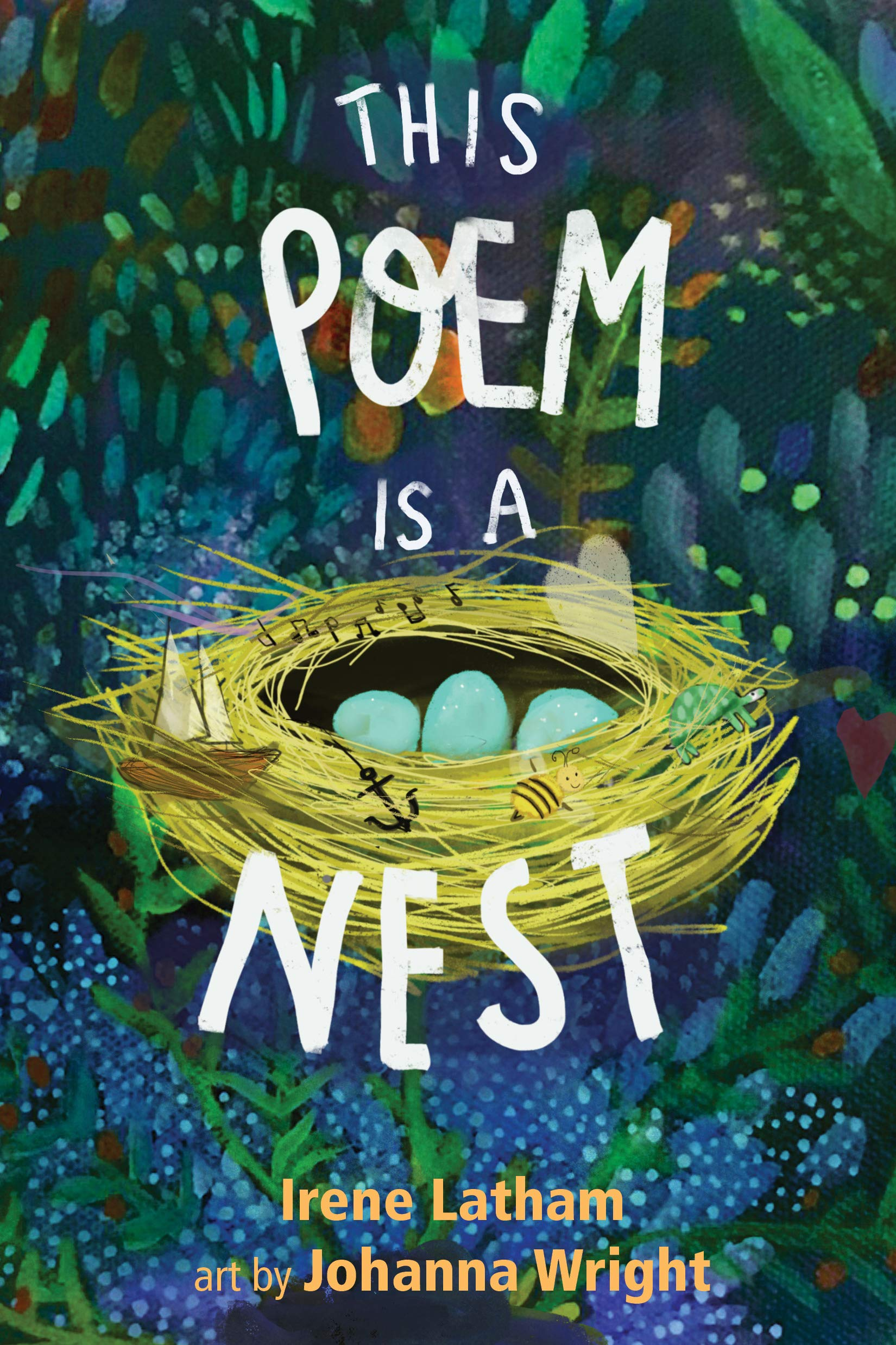 This Poem Is a Nest: Latham, Irene, Wright, Johanna: 9781684373635: Amazon.com:  Books