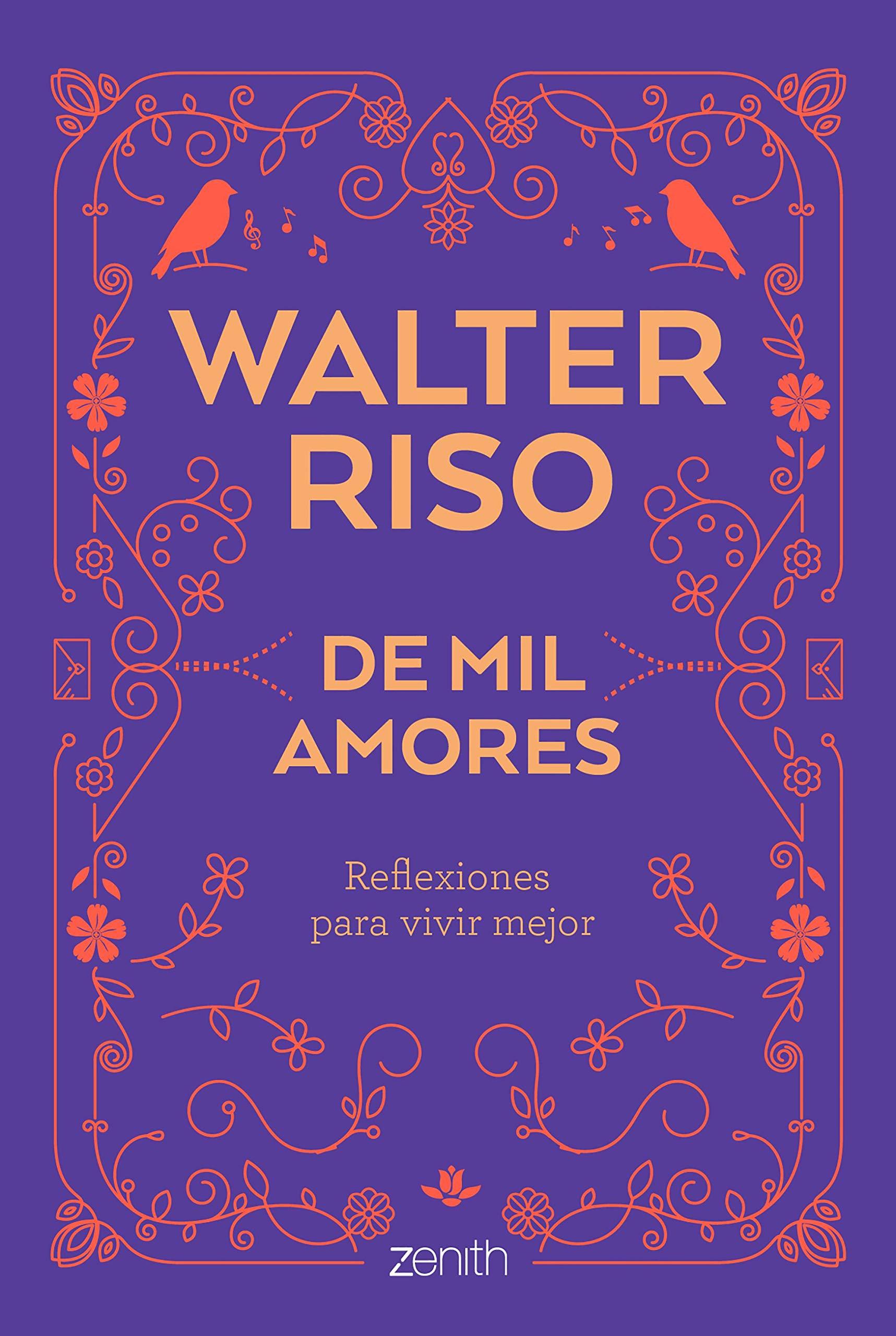 De Mil Amores Reflexiones Para Vivir Mejor Walter Riso