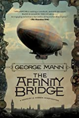 The Affinity Bridge: A Newbury & Hobbes Investigation Kindle Edition