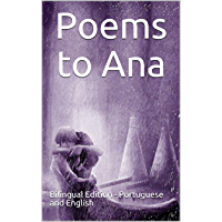 Poems to Ana: Bilingual Edition (English Edition)