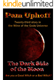 The Dark Side of the Moon (Wine of the Gods Book 23)