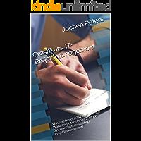 Crashkurs: IT-Projektmanagement: Was sind Projekte? Was ist Prince2? Warum scheitern Projekte? (ERP-Systeme, Systemmigration, Projektmanagement) (German Edition)