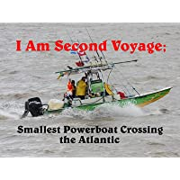 I Am Second Voyage; Smallest Powerboat Crossing the Atlantic