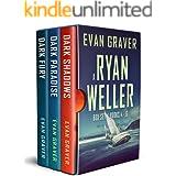 The Ryan Weller Thriller Series: Books 4-6 (A Ryan Weller Box Set Books 4 - 6) (A Ryan Weller Thriller Box Set Book 2)