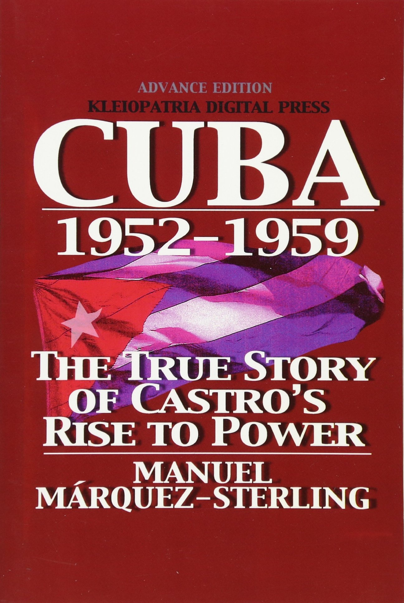 Read Online Cuba 1952-1959: The True Story of Castro's Rise to Power pdf epub