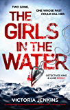 The Girls in the Water: A completely gripping serial killer thriller with a shocking twist (Detectives King and Lane Book 1)