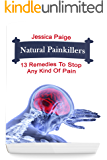 Natural Painkillers: 13 Remedies To Stop Any Kind Of Pain