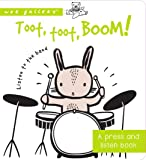 Toot, Toot, Boom! Listen to the Band: A Press and Listen Board Book (Wee Gallery)