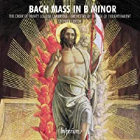 Bach:Mass In B Minor [Trinity College Choir Cambridge; Orchestra of the Age of Enlightenment; Stephen Layton] [Hyperion: CDA68181-2]