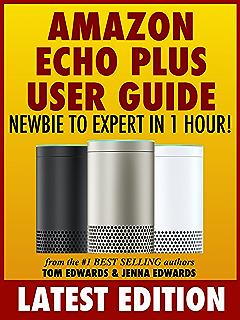 amazon echo plus amazon echo plus advanced user guide 2017 updated rh amazon com Online User Guide Kindle Fire User Guide