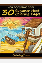 Adult Coloring Book: 30 Summer Heat Coloring Pages (Colorful Seasons) (Volume 2) Paperback