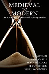 Medieval to Modern: An Anthology of Historical Mystery Stories Kindle Edition